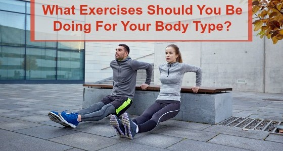 What Exercises Should You Be Doing?