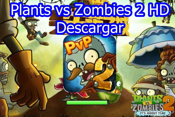 Plants vs Zombies 2 HD Ciudad Perdida