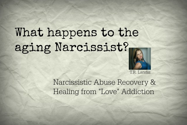 What happens to the aging Narcissist?