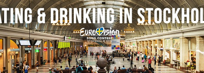 Eating, Drinking, Nightlife in Stockholm; Eurovision 2016 Host City