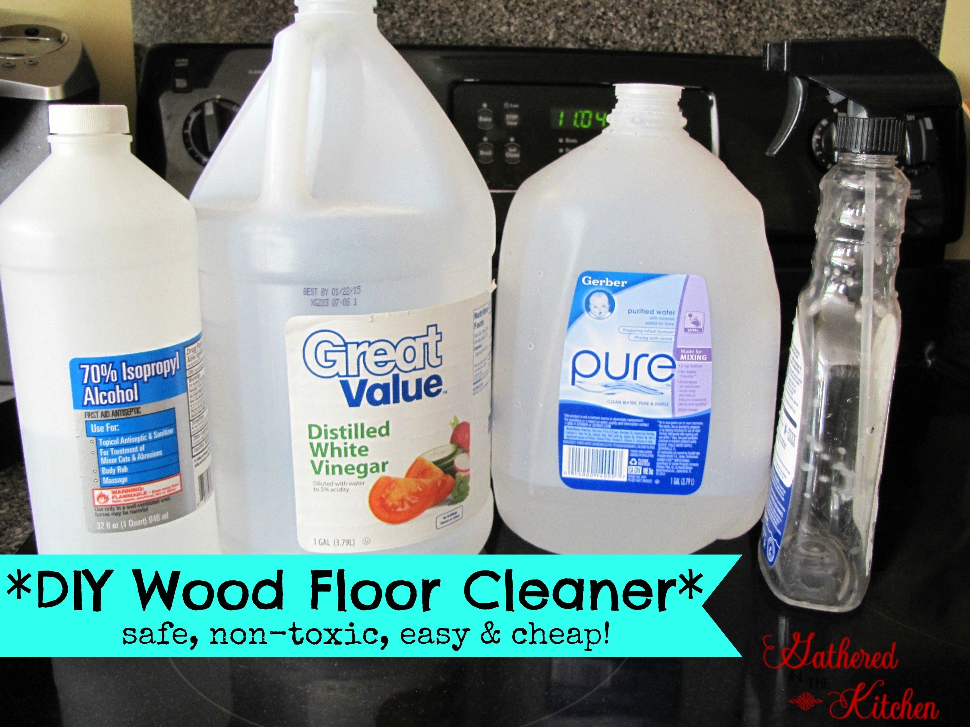 DIY Wood Floor Cleaner *safe, non-toxic, easy and cheap!