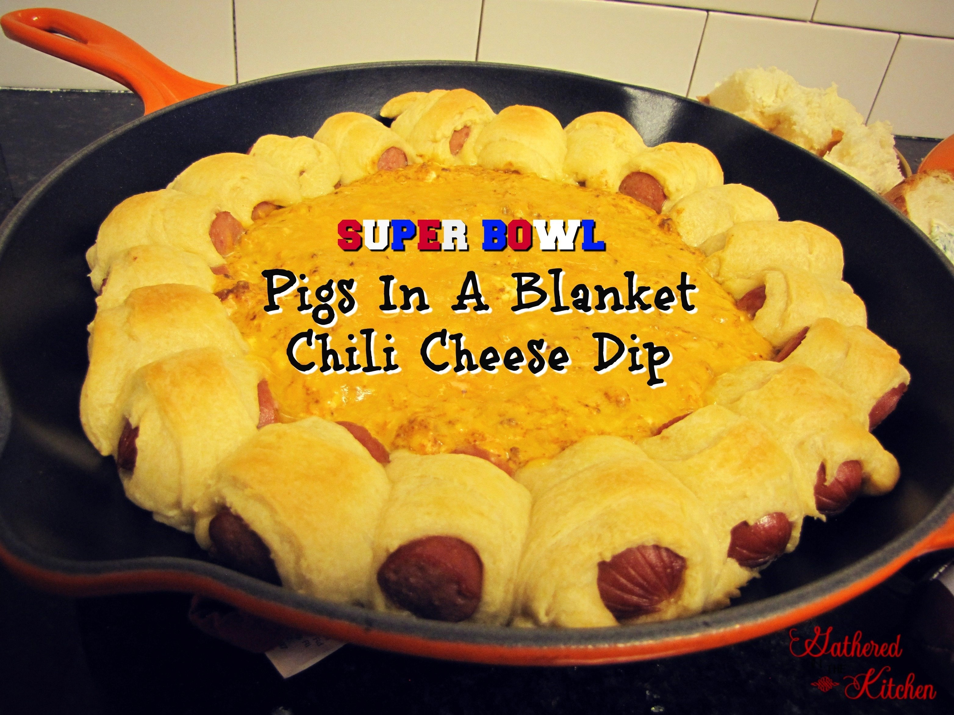 Super Bowl Pigs In A Blanket Chili Cheese Dip - Gathered In The ...