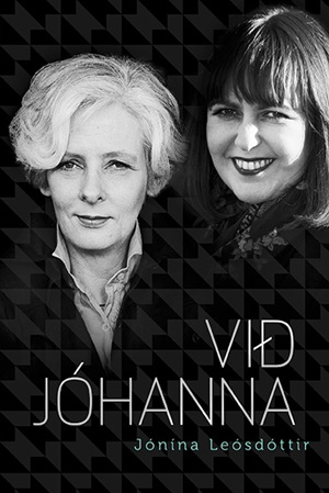 In Jóhanna and I Icelands former PM and her wife shed light on their relationship which they kept private for almost 30 years.