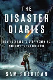 Disaster Diaries Book by Sam Sheridan