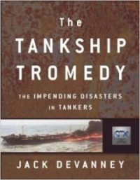 Book: The Tankship Tromedy: The Impending Disasters in Tankers