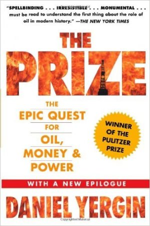 The Prize: The Epic Quest for Oil, Money & Power by Daniel Yergin