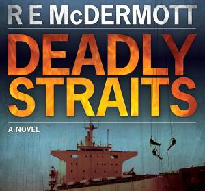 Deadly Straights by R.E. McDermott