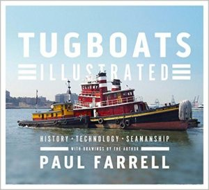 Tug-boats Illustrated: History, Technology, Seamanship by Paul Farrell