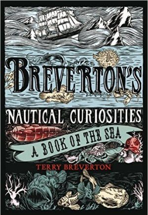 Related Book: Breverton's Nautical Curiosities: A Book Of The Sea by Terry Breverton