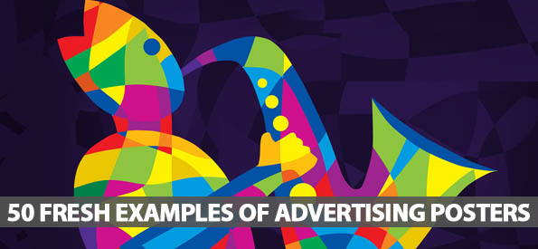 50 Fresh Examples Of Advertising Posters Design Graphic Design