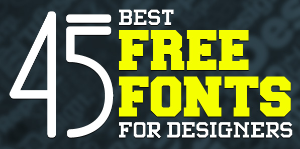 45 Best Free Fonts for Designers Fonts Graphic Design Junction
