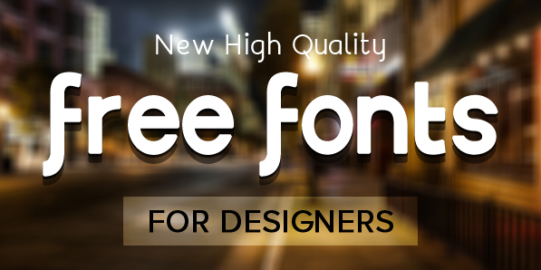 Free Fonts for Designers - 22 New Typefaces Fonts Graphic Design