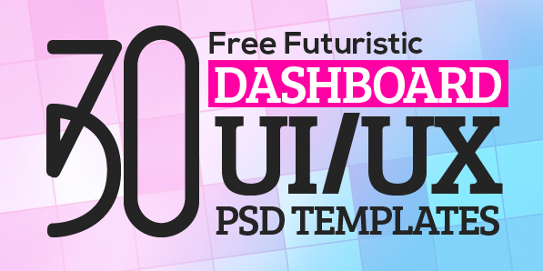 30 Free Futuristic Dashboard UI/UX PSD Templates Freebies
