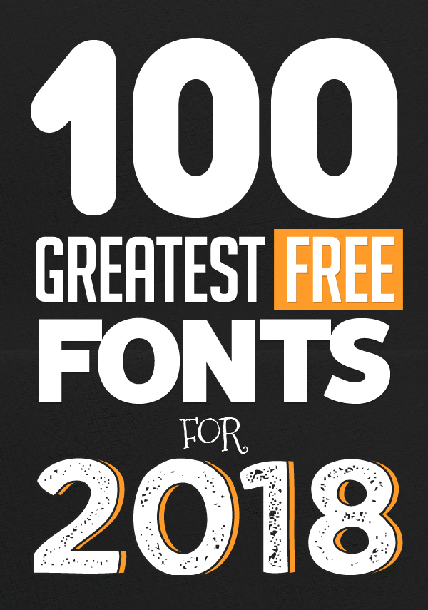 100 Greatest Free Fonts for 2018 Fonts Graphic Design Junction