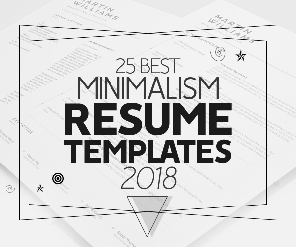 25 Best Minimalism Resume Templates 2018 Design Graphic Design - Effective Resume Templates