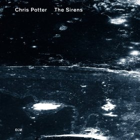 Chris Potter - Sirens