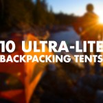 10 Ultra-Lite Tents to Take On Your Next Backpacking Trip