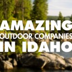 Amazing Outdoor Companies in Idaho