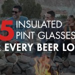 5 Insulated Pint Glasses for Every Beer Lover