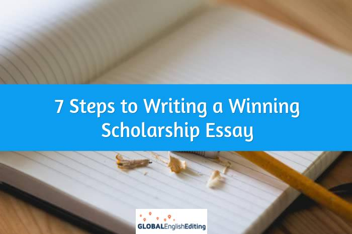 7 Steps to Writing a Winning Scholarship Essay - Global English Editing