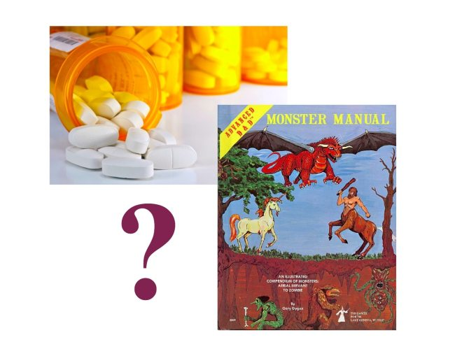 D&D monster or prescription drug? Sometimes it's hard to tell. (Image: Ethan Gilsdorf)