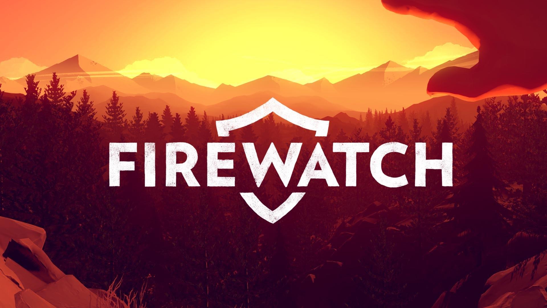 Firewatch big!