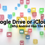 Google Drive or iCloud: Why Android Has The Edge