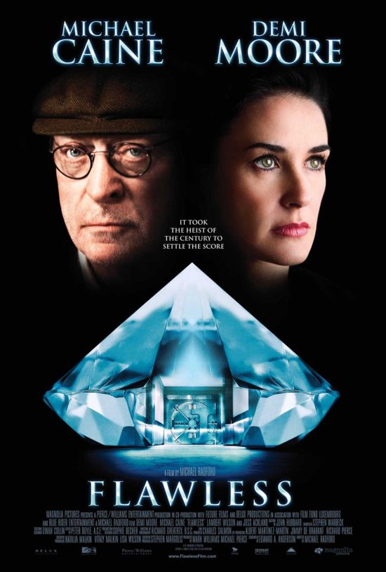 heist-thriller Flawless , starring Demi Moore and Michael Caine