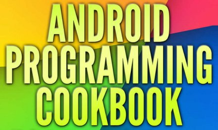 Android Programming Cookbook, crea proyectos básicos en poco tiempo con este eBook gratis