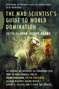 The Mad Scientist's Guide to World Domination cover