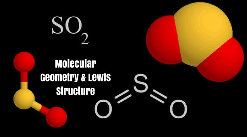 SO2(Sulfur Dioxide) Molecular Geometry  Lewis Structure Geometry