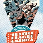Justice League of America – The Silver Age Vol. 1 – 3 (2016-2017)