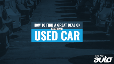 How to Find a Great Deal on Your Next Used Car | Get My Auto