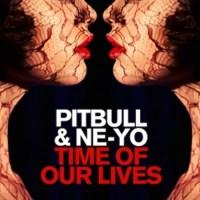 New Music: Pitbull Ft. Ne-Yo | Time Of Our Lives [Audio]