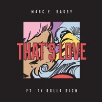 Marc E. Bassy (@MARC2AM) - THATS LOVE (feat. Ty Dolla $ign) [Music]