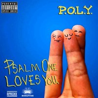 Album Stream: Psalm One (@PsalmOne) - P.O.L.Y. (Psalm One Loves You) [Audio]