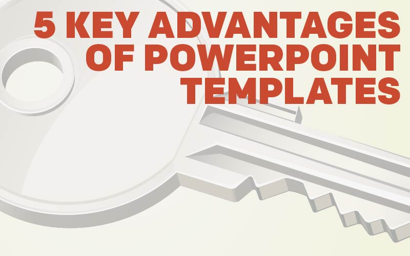 5 Key Advantages of PowerPoint Templates - Get My Graphics