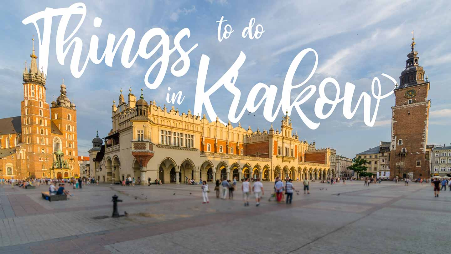 Do Things Top 12 Things To Do In Krakow Poland Getting Stamped
