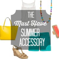 Summer Preview:  The One Must-Have Accessory that Changes Everything