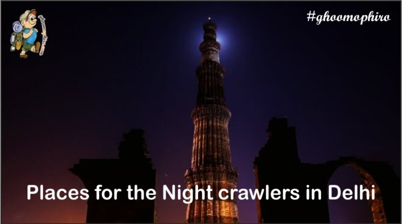 Places to eat for Night crawlers in Delhi