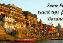 Some best travel tips for Varanasi