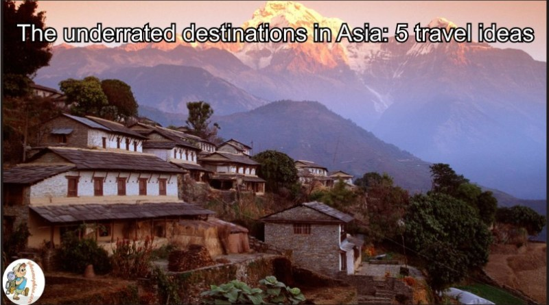The underrated destinations in Asia: 5 travel ideas