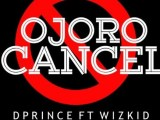 New Music : D'Prince ft Wizkid – Ojoro Cancel