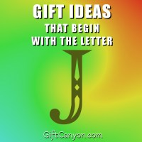 Big List of Gifts That Begin With the Letter J