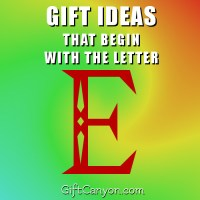 The Big List of Gifts That Begin With the Letter E