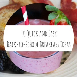 10 Quick and Easy Back-to-School Breakfast Ideas