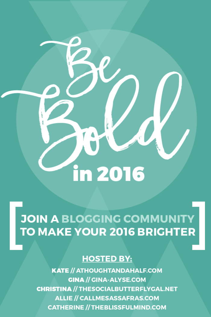 Be Bold in 2016 – a Blogging Linkup
