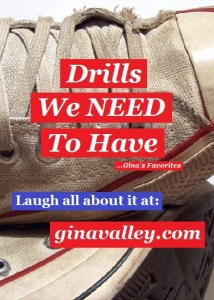 Funny Humor Drills Summer http://ginavalley.com/  Drills We NEED To Have ...Gina's Favorites  – Laugh All About It!