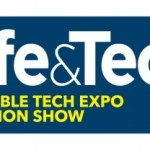 Life & Tech Wearable Tech & Fashion Expo on Sept 8