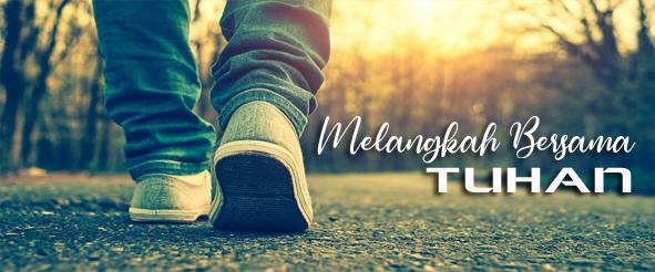 melangkah bersama TUHAN